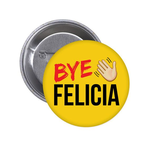 Bye Felicia Friday Button