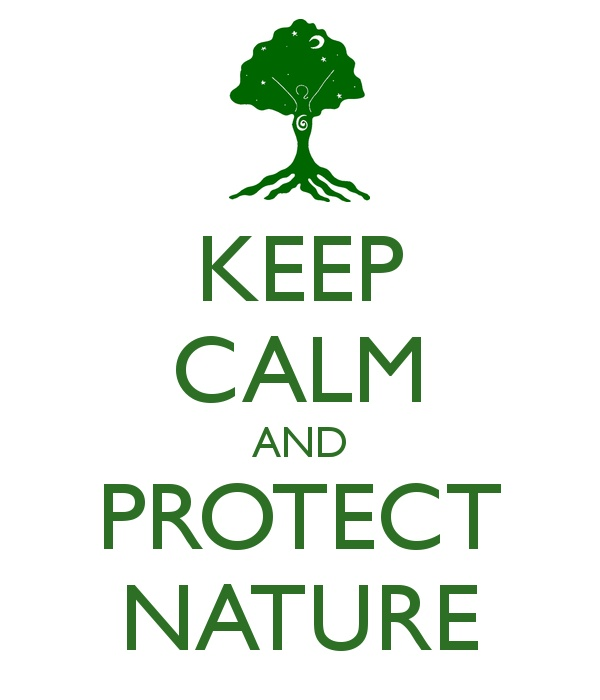 Protect Nature Quotes: KEEP CALM AND PROTECT NATURE