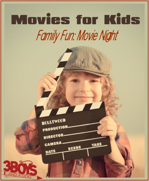 Movies for Kids: Plus TONS of Family Movie Night Recipes, Games, Ideas, and Printables!