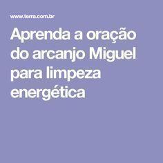 Aprenda a oração do arcanjo Miguel para limpeza energética