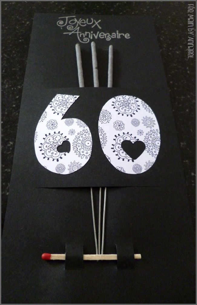 carte d 39 anniversaire 60 ans diy pinterest. Black Bedroom Furniture Sets. Home Design Ideas