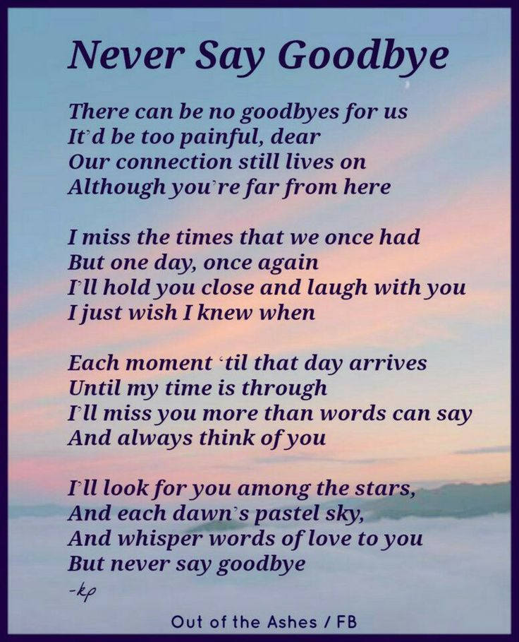 Never say goodbye | Daughters- I miss you | Pinterest | Mom, Love and ...