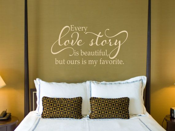 Every love story is beautiful love wall decal master for Bedroom wall decals