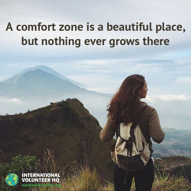 A comfort zone is a beautiful place, but nothing ever grows there.
