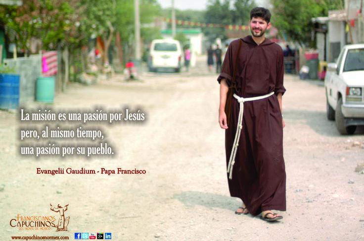 La misión es una pasión por Jesús, pero al mismo tiempo una pasión por su pueblo.
