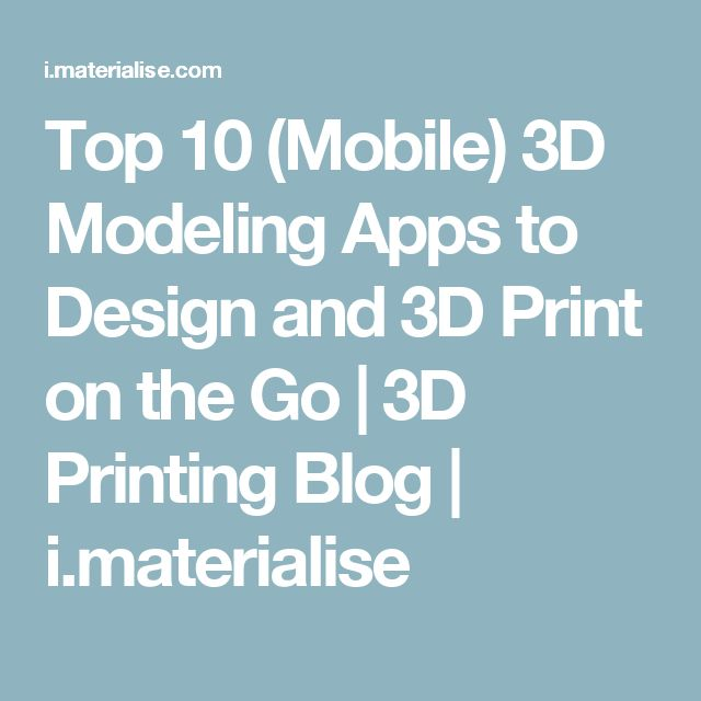 Top 10 (Mobile) 3D Modeling Apps to Design and 3D Print on the Go | 3D Printing Blog | i.materialise