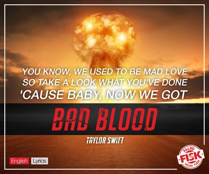 """Em inglês, a expressão """"bad blood"""" (tema do mais novo single de Taylor Swift) significa """"hostilidade"""", """"animosidade"""" ou """"rivalidade""""."""