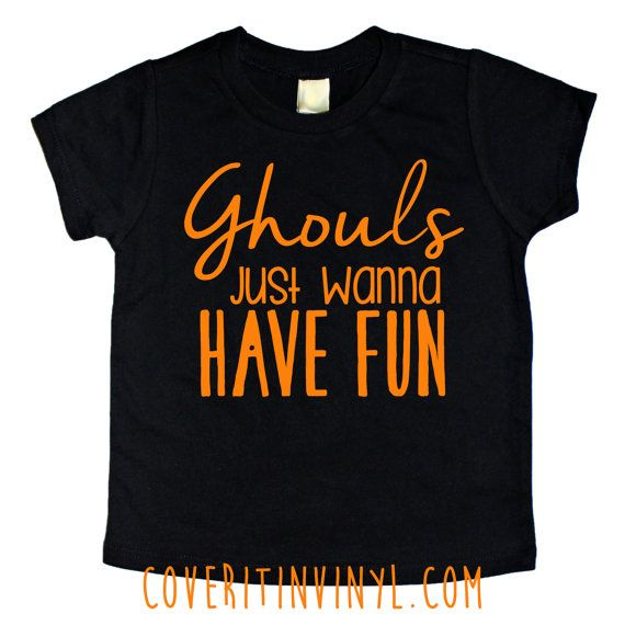 Ghouls Just Wanna Have Fun Tee, Halloween Shirt, Ghouls, Ghosts