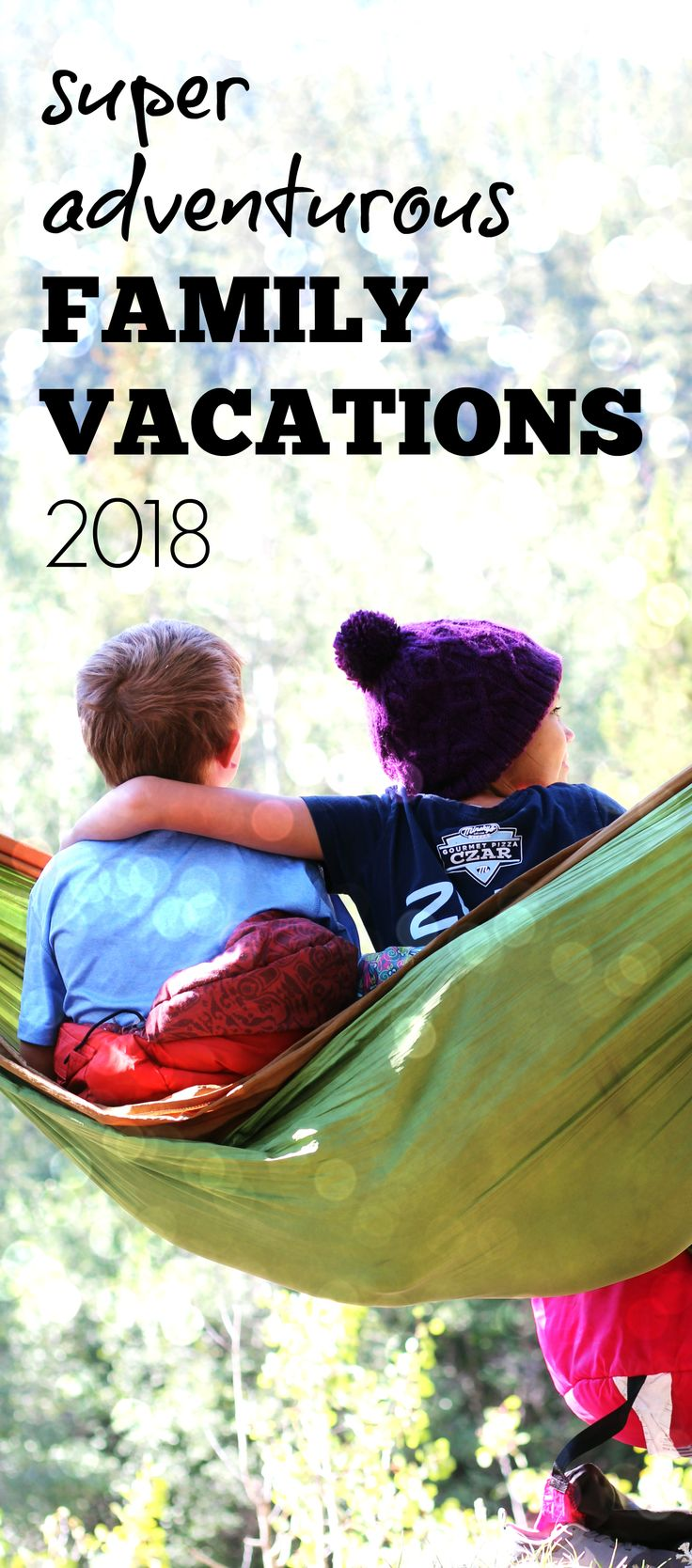 Our best family vacation ideas with kids and teens in the U.S. and abroad for 2018. Super, adventurous places and destinations for travel this coming year.