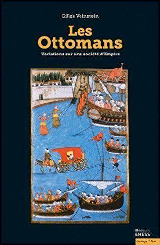 Les Ottomans : Variations sur une société d'Empire - Elisabetta Borromeo, Gilles Veinstein