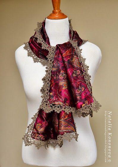 Lovely: crochet trimmed silk scarf. Natalia Kononova http://outstandingcrochet.blogspot.com/2013/10/my-new-scarf-with-crochet-edging.html