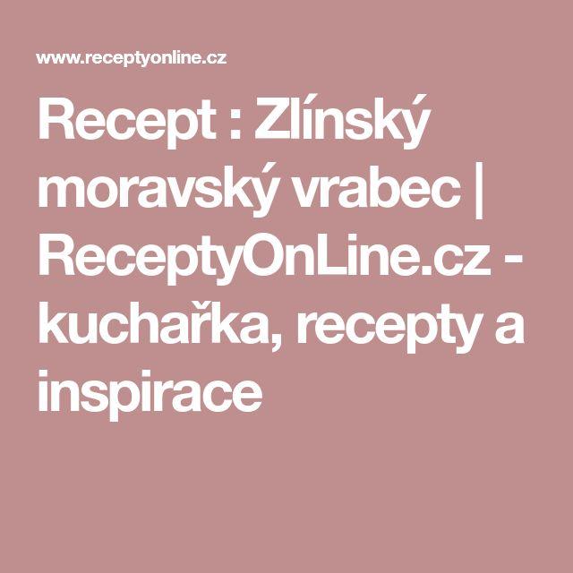 Recept : Zlínský moravský vrabec | ReceptyOnLine.cz - kuchařka, recepty a inspirace