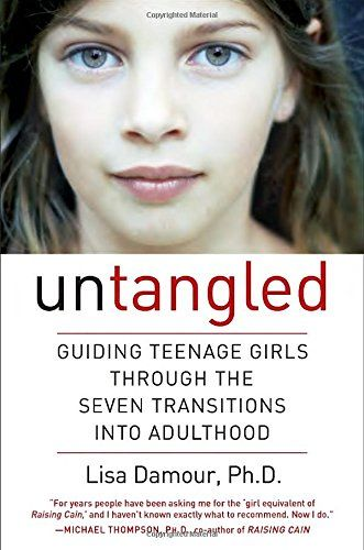 """Advice for Parenting Teen Girls: Untangled takes us through seven developmental """"strands"""" or stages that teenage girls go through. They are: Parting with Childhood Joining a New Tribe Harnessing Emotions Contending with Adult Authority Planning for the Future Entering the Romantic World Caring for Herself"""