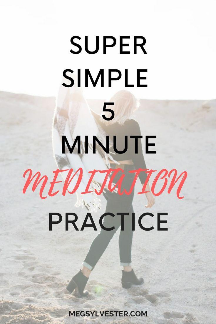meditation practice, 5 minute meditation, how to start meditating, super simple meditation