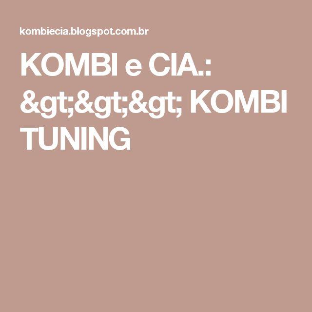 KOMBI e CIA.: >>> KOMBI TUNING