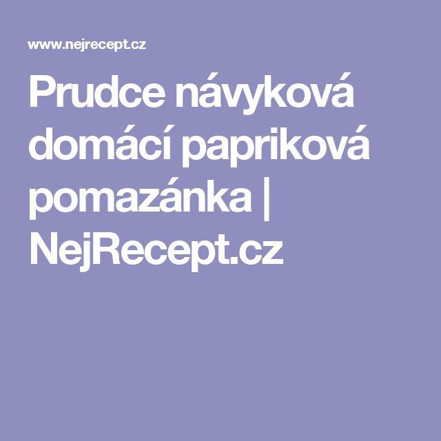 Prudce návyková domácí papriková pomazánka | NejRecept.cz