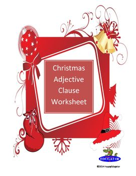 Christmas Adjective Clause Worksheet by HappyEdugator | Teachers Pay Teachers