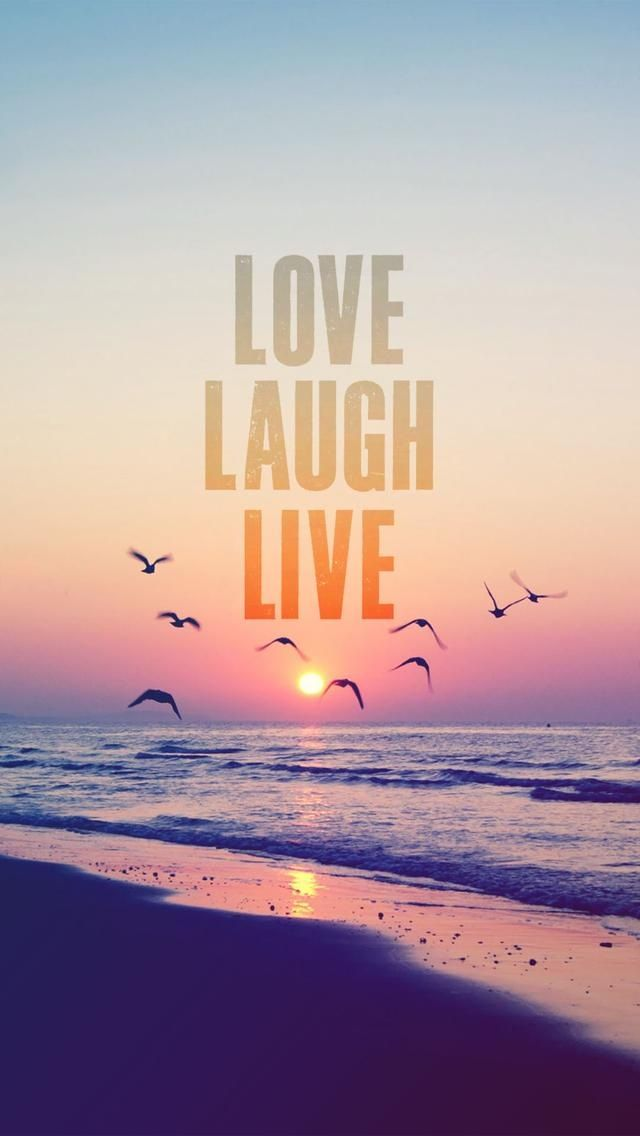 That's how life should be. Love. Laugh. Live. iPhone wallpapers Quotes. Set beautiful and inspirational quotes as background. Tap to see more! - @mobile9