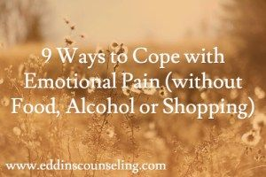 9 Ways to Cope with Emotional Pain (without Food, Alcohol or Shopping)