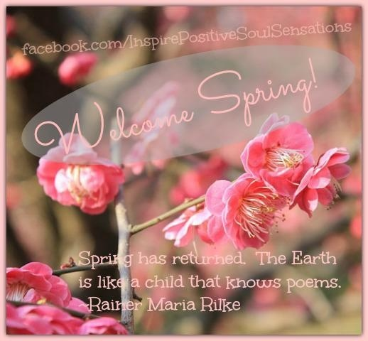 Welcome Spring  ...A Beautiful Soul Quotes