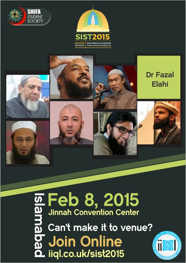 Dr. Bilal Philips is in Pakistan!  Tickets: http://www.shifastudentsociety.com/2015/01/get-your-tickets-now.html Schedule for talks: http://www.shifastudentsociety.com/2015/02/schedule-for-day-2.html Convention Centre Murree Road, near Serena Islamabad Hotel, Islamabad, Pakistan Cant make it to venue? Join Online: http://iiql.co.uk/sist2015/