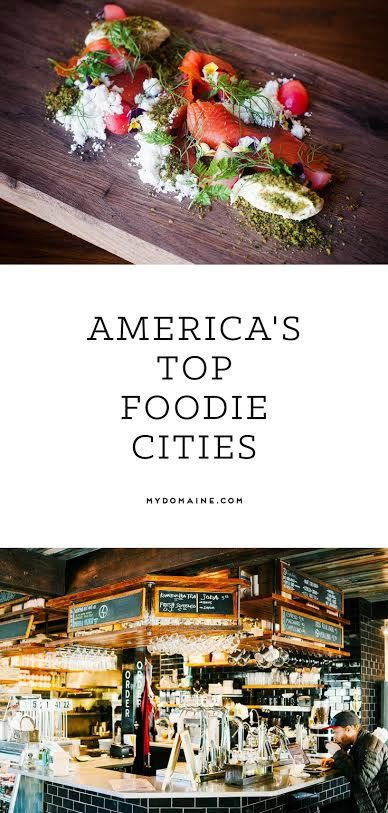 America's top foodie cities [I can say it includes Santa Barbara & other CA cities ] READ all about the restaurants...