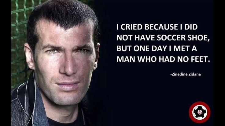 """I cried because I did not have soccer shoe, but one day I met a  man who had no feet"" Zinédine  Zidane  get more on: http://lovesportsbuzz.co.uk"