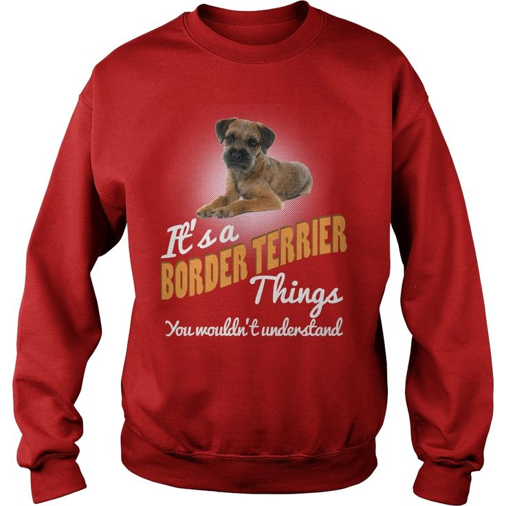 #Border Terrier It's A #Border Terrier Dog Thing, Order HERE ==> https://www.sunfrog.com/Pets/112112301-371285508.html?89699, Please tag & share with your friends who would love it, #superbowl #xmasgifts #jeepsafari  border terrier painting, border terrier names, border terrier for sale #quote #sayings #quotes #saying #redhead #ginger #legging #shirts #tshirts #ideas #popular #everything #videos #shop