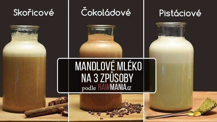 3 druhy mandlového mléka - který si vyberete vy? :-)