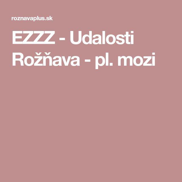 EZZZ - Udalosti Rožňava - pl. mozi
