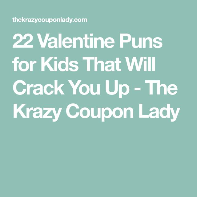22 Valentine Puns for Kids That Will Crack You Up - The Krazy Coupon Lady