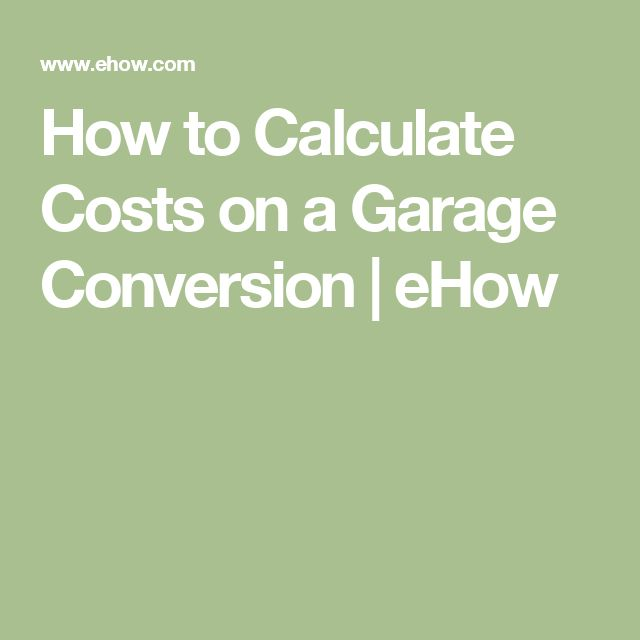 How to Calculate Costs on a Garage Conversion | eHow
