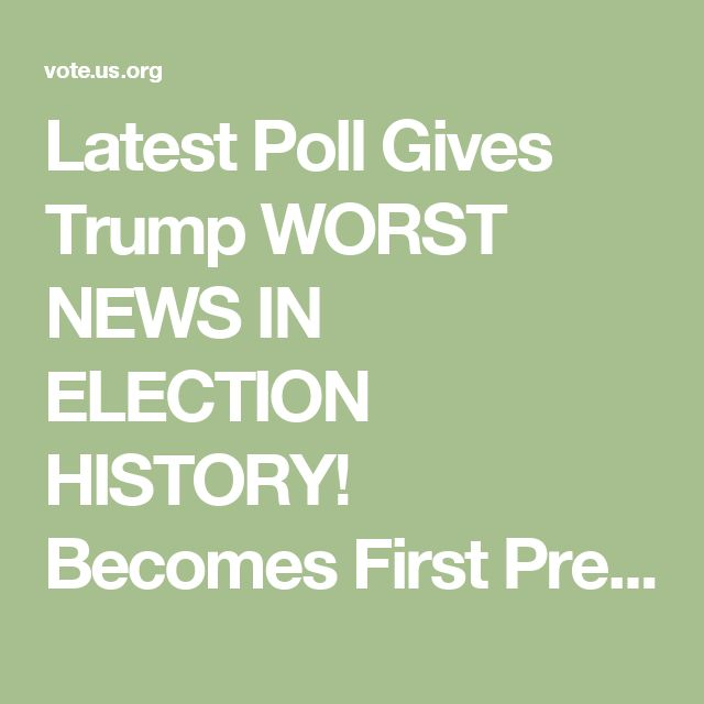 Latest Poll Gives Trump WORST NEWS IN ELECTION HISTORY! Becomes First President Forced To Give Up...