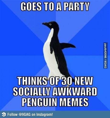 Happens... Socially awkward awesome penguin meme amusing