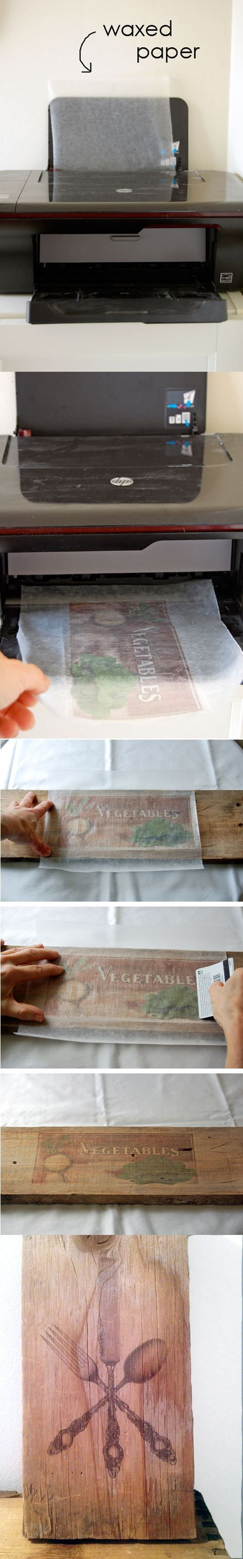wow!! print images/text on wax paper and scrape the back of the image onto wood to transfer the image.