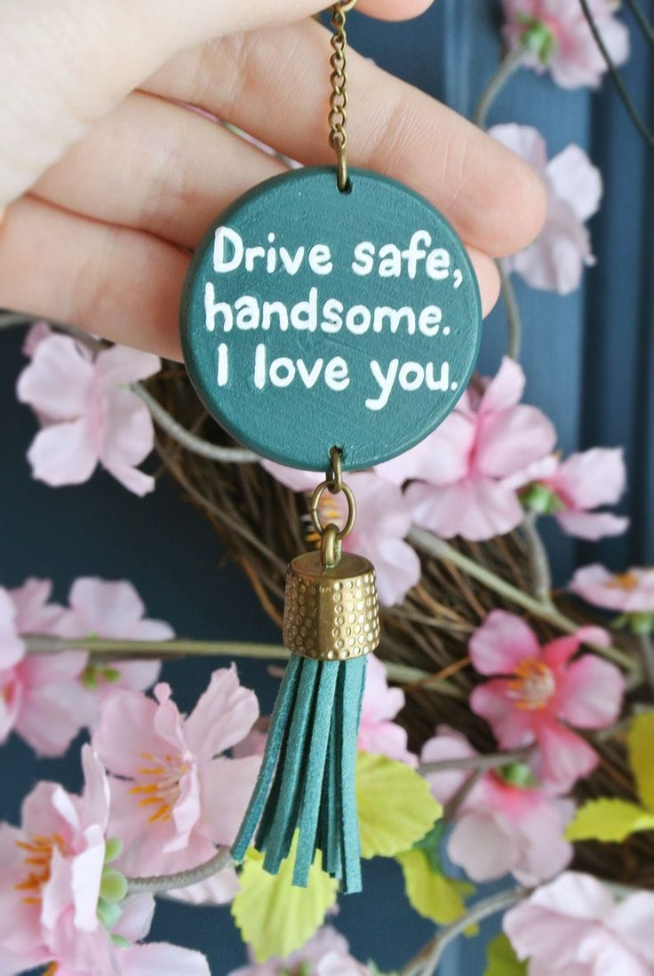 Drive safe handsome i love you car mirror hanging father