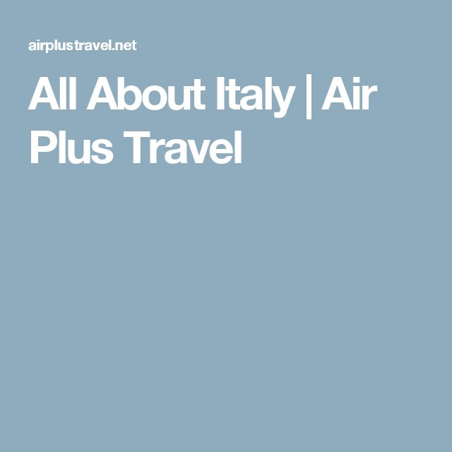All About Italy | Air Plus Travel
