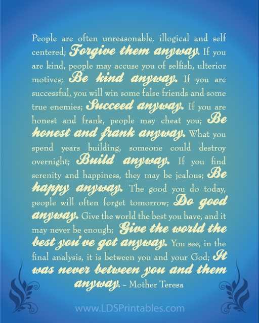 """Mother Theresa's """"Do It Anyway"""" poem. Free printable."""