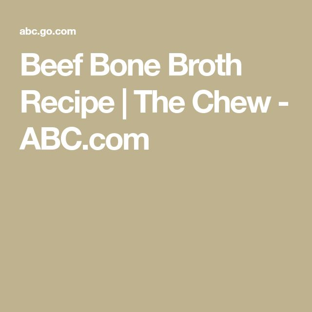 Beef Bone Broth Recipe | The Chew - ABC.com