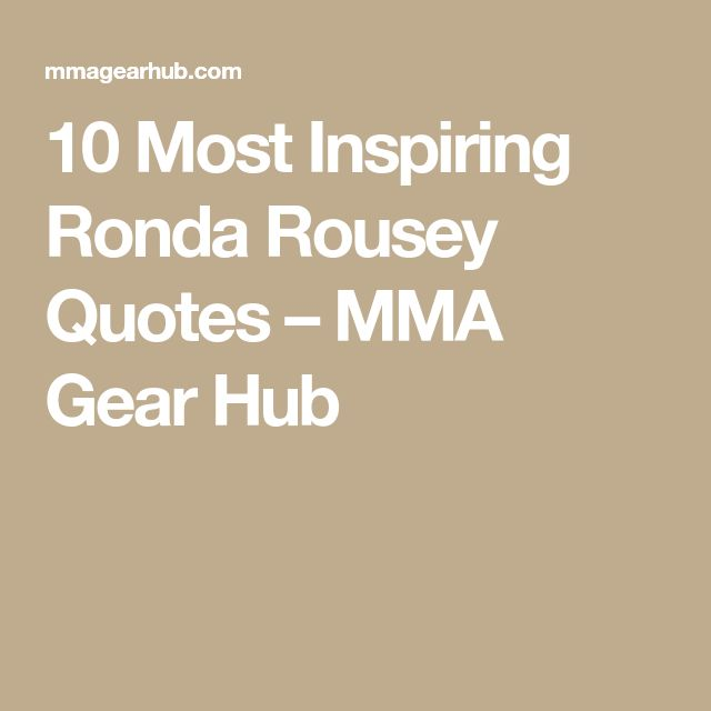 10 Most Inspiring Ronda Rousey Quotes – MMA Gear Hub