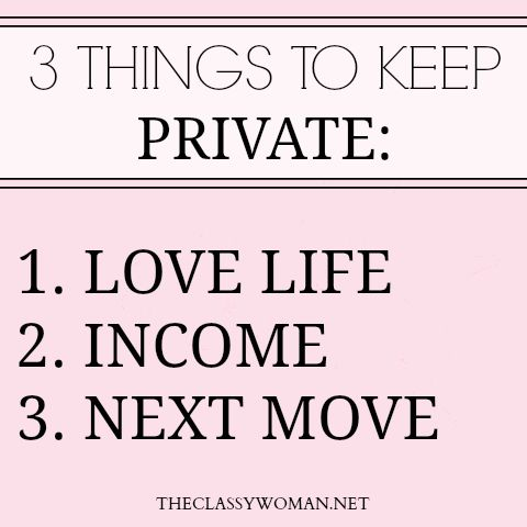 The Classy Woman ® || 8 Things You Should Always Keep Private. Here are the first 3.