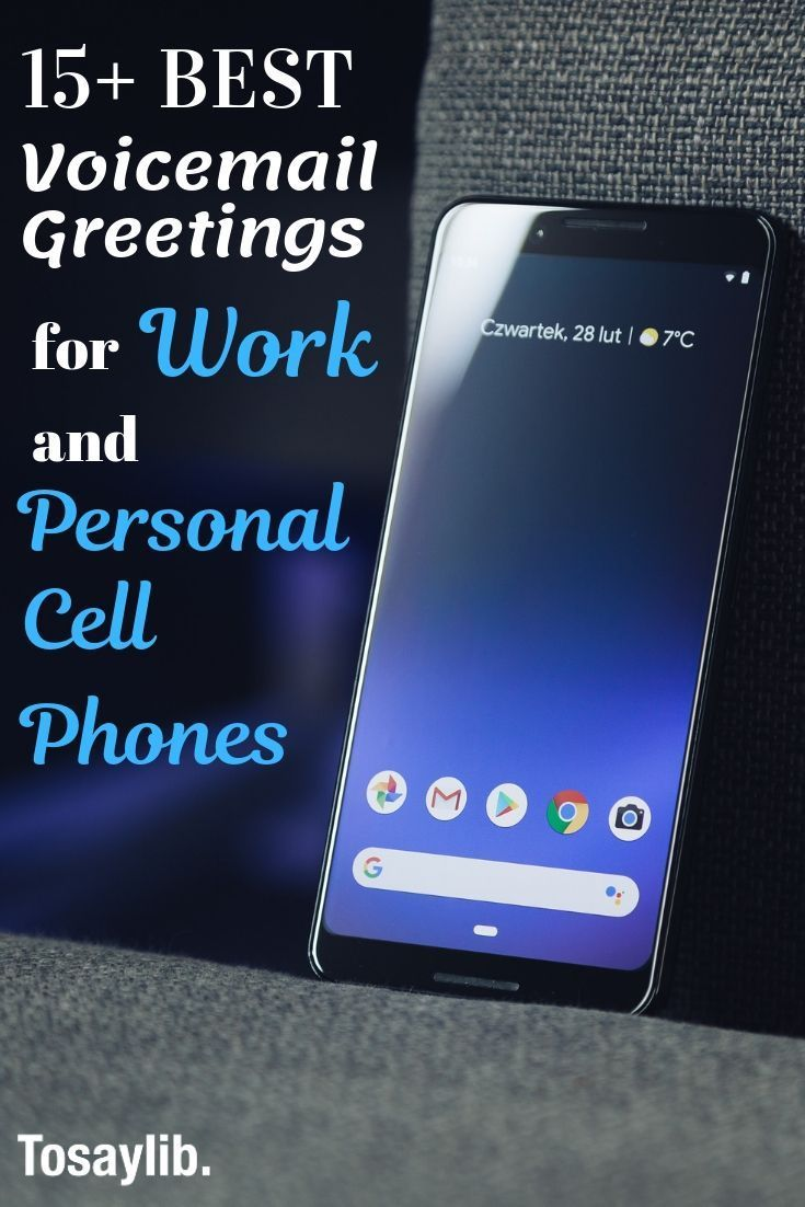 15 Best Voicemail Greetings For Work And Personal Cell Phones Your Voicemail Doesn T Have To Be Monotonous Or Impers Voicemail Greeting Phone Plans Voicemail