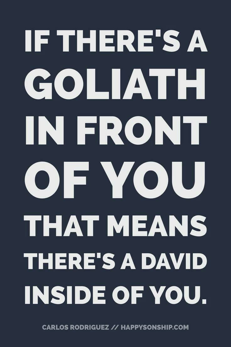 There's a David inside of you