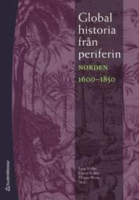 HISTORIEBLOGGEN.nu: Historiebloggen: Global historia från periferin - Norden 1600-1850, 2010, ISBN: 9789144057095 Historiesajten historiepodden http://www.historiebloggen.nu