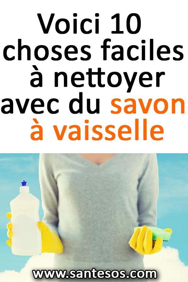 Voici 10 Choses Faciles A Nettoyer Avec Du Savon A Vaisselle