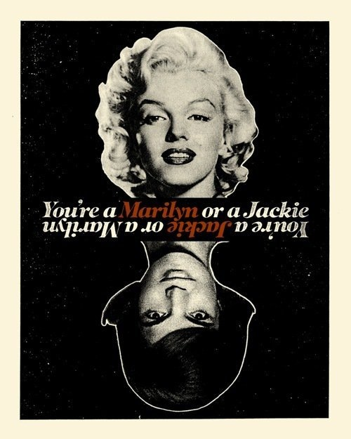 You're a Marilyn or a Jackie by Print Mafia