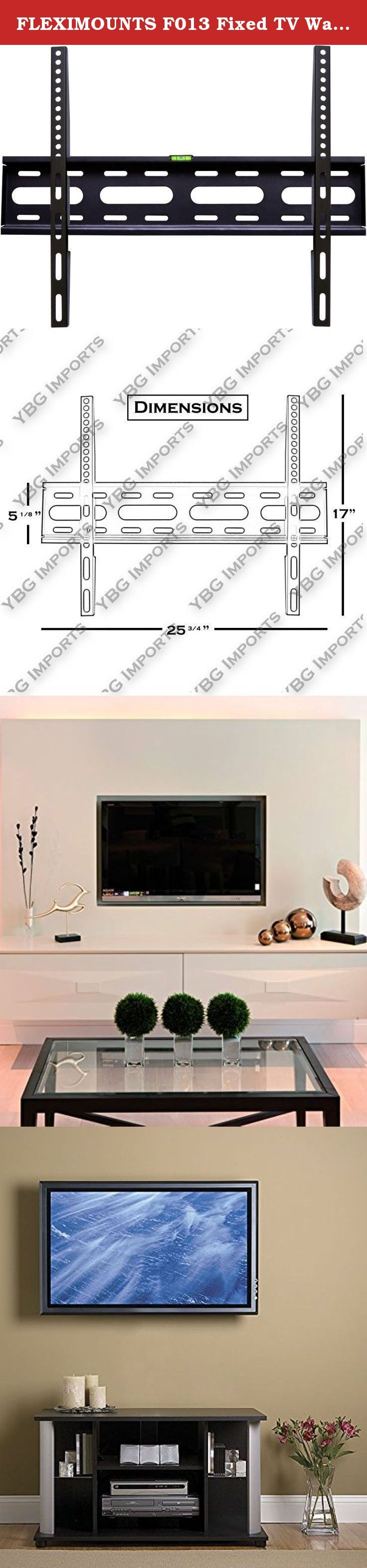 """FLEXIMOUNTS F013 Fixed TV Wall Mount Bracket fits for most of 32''-65'' Samsung/Coby/LG/VIZIO/Sharp/Sony/Toshiba/Seiki/TCL/Haier/Hisense LCD LED Plasma TV. """" Description: This FLEXIMOUNTS super low profile fixed slim TV mount bracket attach nearly flush to the wall to maximize the sleek, thinness of LED TVs which make TVs like a picture hanging on the wall; this mount can hold a TV with flat screen between 32'' and 65'' with max 600x400 VESA compatibility and max.88lbs loading capacity...."""