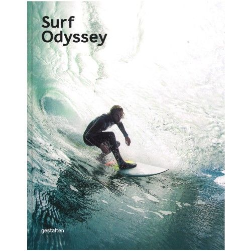 Surf Odyssey: The Culture of Wave Riding | Andrew Groves, Maximilian Funk, Robert Klanten