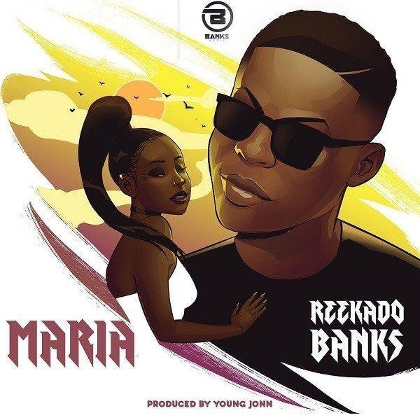 Reekado Banks – Maria Mp3 [Music] Download | Micarofx Net