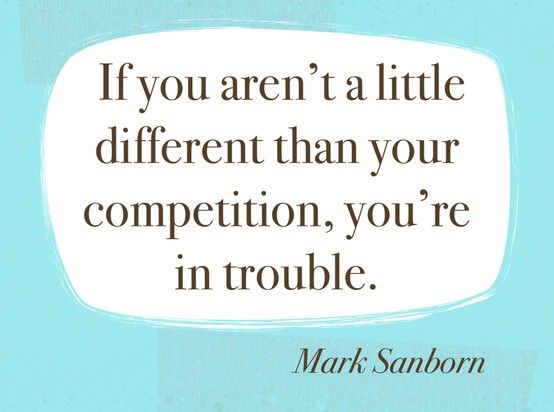 """""""If you aren't a little different than your competition, you're in trouble."""" #quote #marketing #quote"""